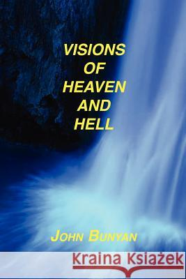 Visions of Heaven and Hell John Bunyan 9781589603653