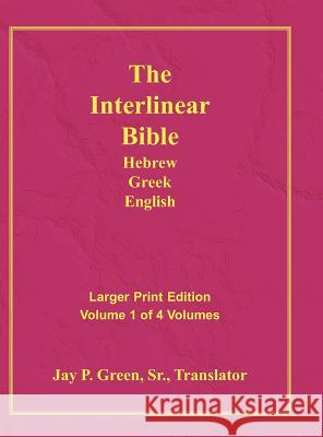 Interlinear Hebrew Greek English Bible-PR-FL/OE/KJ Large Pring Volume 1 Jay Patrick Green 9781589604766