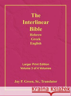 Interlinear Hebrew Greek English Bible-PR-FL/OE/KJV Large Print Volume 3 Jay Patrick Green 9781589604780