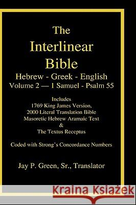 Interlinear Hebrew Greek English Bible, Volume 2 of 4 Volume Set - 1 Samuel - Psalm 55, Case Laminate Edition, with Strong's Numbers and Literal & KJV Dr Maurice Robinson 9781589606043