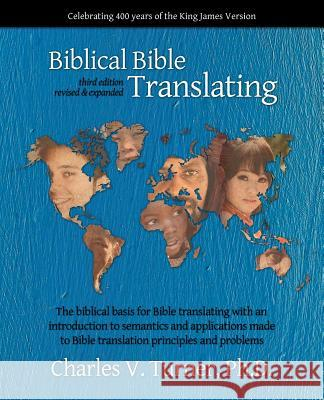 Biblical Bible Translating, 3rd Edition Phd Charles V. Turner 9781589606166 Sovereign Grace Publishers