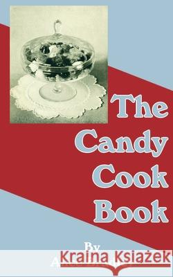 The Candy Cook Book Alice Bradley 9781589635333