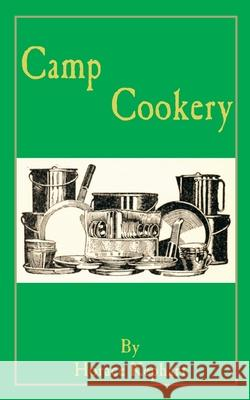 Camp Cookery Horace Kephart 9781589635340