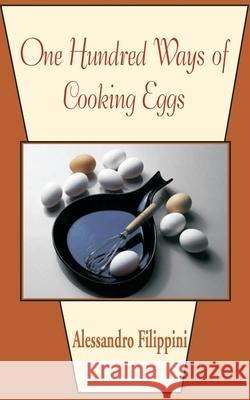 One Hundred Ways of Cooking Eggs Alessandro Filippini 9781589636798