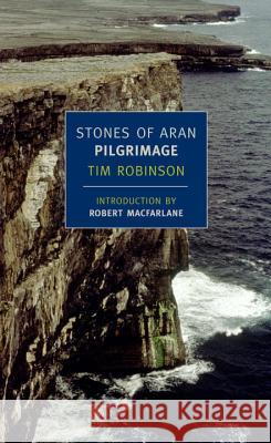 Stones of Aran: Pilgrimage Tim Robinson Seamus Heaney 9781590172773