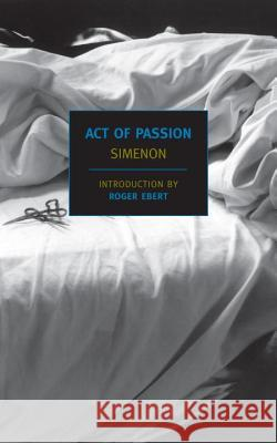 Act of Passion Georges Simenon 9781590173855