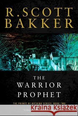 The Warrior Prophet R. Scott Bakker 9781590201190