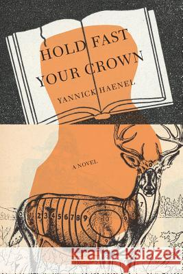 Hold Fast Your Crown Yannick Haenel Teresa Fagan 9781590519752