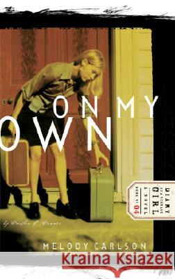 On My Own: Diary Number 4 Melody Carlson 9781590520178