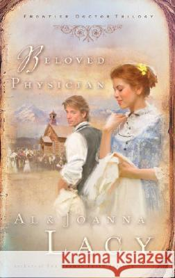 Beloved Physician Al Lacy JoAnna Lacy 9781590523131