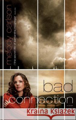 Bad Connection Melody Carlson 9781590526927