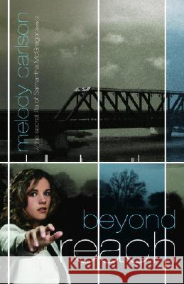 Beyond Reach Melody Carlson 9781590526934