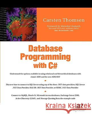 Database Programming with C# Carsten Thomsen Manohar Kamath 9781590590102