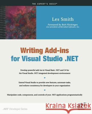 Writing Add-Ins for Visual Studio .Net Les Smith Bob Flickinger 9781590590263