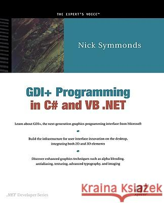 Gdi+ Programming in C# and VB .Net Nick Symmonds 9781590590355