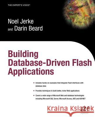 Building Database Driven Flash Applications Noel Jerke Darin Beard Noel Jerke 9781590591109