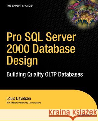 Pro SQL Server 2000 Database Design: Building Quality Oltp Databases Louis Davidson 9781590593028