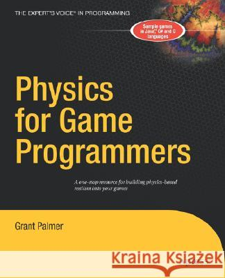 Physics for Game Programmers Grant Palmer 9781590594728
