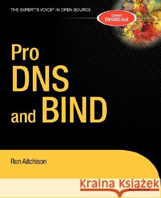 Pro DNS and BIND Ron Aitchison 9781590594940