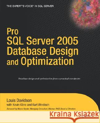 Pro SQL Server 2005 Database Design and Optimization Louis Davidson Kurt Windisch Kevin Kline 9781590595299