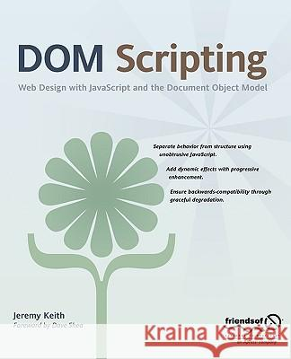 Dom Scripting: Web Design with JavaScript and the Document Object Model Jeremy Keith Dave Shea 9781590595336