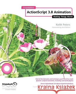 Foundation ActionScript 3.0 Animation: Making Things Move! Keith Peters 9781590597910