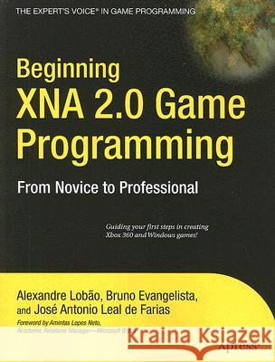 Beginning Xna 2.0 Game Programming: From Novice to Professional Jos Antonio Leal D Bruno Pereira Evangelista Alexandre Santos Lobao 9781590599242