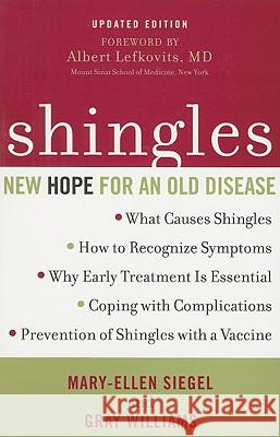 Shingles: New Hope for an Old Disease Mary-Ellen Siegel 9781590771372 M. Evans and Company