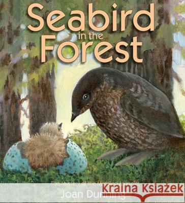 Seabird in the Forest: The Mystery of the Marbled Murrelet Joan Dunning Joan Dunning 9781590787151