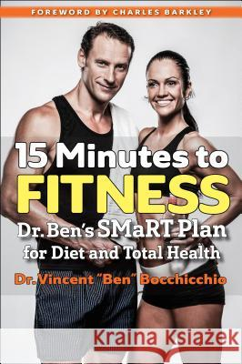 15 Minutes to Fitness: Dr. Ben's Smart Plan for Diet and Total Fitness Vincent