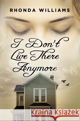 I Don't Live There Anymore Deborah Timmons Rhonda Williams 9781590956359