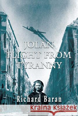 Jolan Flight from Tryanny Richard Baran 9781590956946
