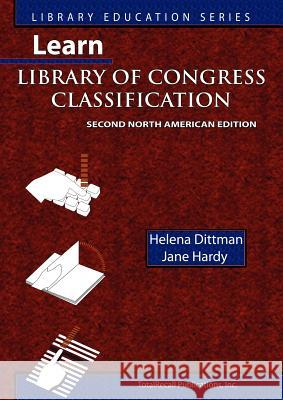 Learn Library of Congress Classification, Second North American Edition (Library Education Series) Jane Hardy Helena Dittman 9781590958063