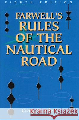 Farwell'S Rules of the Nautical Road : Eighth Edition Craig H. Allen 9781591140085