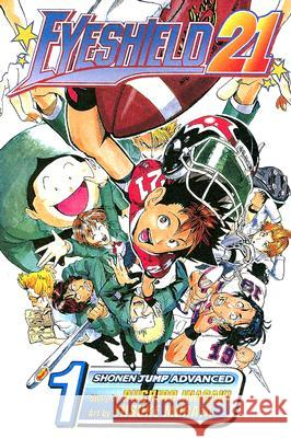 Eyeshield 21, Volume 1: The Boy with the Golden Legs Riichiro Inagaki Yusuke Murata 9781591167525