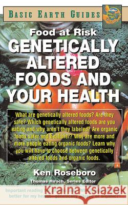 Genetically Altered Foods and Your Health Ken Roseboro 9781591200598