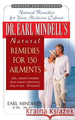 Dr. Earl Mindell's Natural Remedies for 150 Ailments Earl Mindell 9781591201182