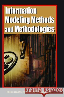 Information Modeling Methods and Methodologies (Adv. Topics of Database Research) John Krogstie Terry Halpin Keng Siau 9781591403753