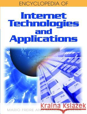 Encyclopedia of Internet Technologies and Applications Mario Freire Manuela Pereira 9781591409939