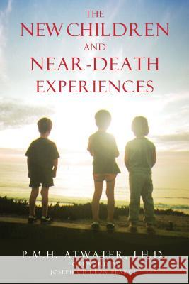 New Children and Near-Death Experiences P. M. H. Atwater L. H. D. Atwater Joseph Chilton Pearce 9781591430209