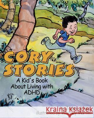Cory Stories : A Kid's Book About Living with ADHD Jeanne Kraus Whitney Martin 9781591471547