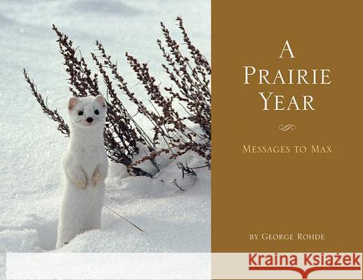 A Prairie Year: Messages to Max George Rohde 9781591521266