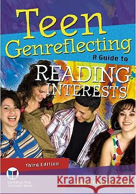 Teen Genreflecting 3: A Guide to Reading Interests Diane Tixier Herald 9781591587293