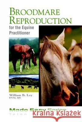 Broodmare Reproduction for the Equine Practitioner (Book+cd) [With CDROM] William B. Ley Ley 9781591610137