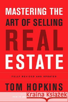 Mastering the Art of Selling Real Estate Tom Hopkins 9781591840404 Portfolio
