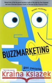Buzzmarketing: Get People to Talk about Your Stuff Mark Hughes 9781591842132