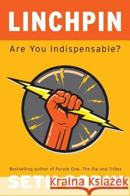 Linchpin: Are You Indispensable? Seth Godin 9781591843160