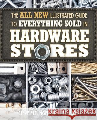 The All New Illustrated Guide to Everything Sold in Hardware Stores Steve Ettlinger 9781591866862