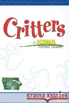 Critters of Iowa Pocket Guide Ann McCarthy 9781591930259