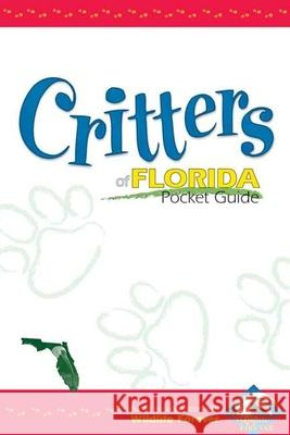 Critters of Florida Pocket Guide Ann E. McCarthy 9781591931447